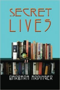 Secret Lives, a novel by Barbara Ardinger